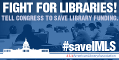 Fight for Libraries. Take action now. Save IMLS.